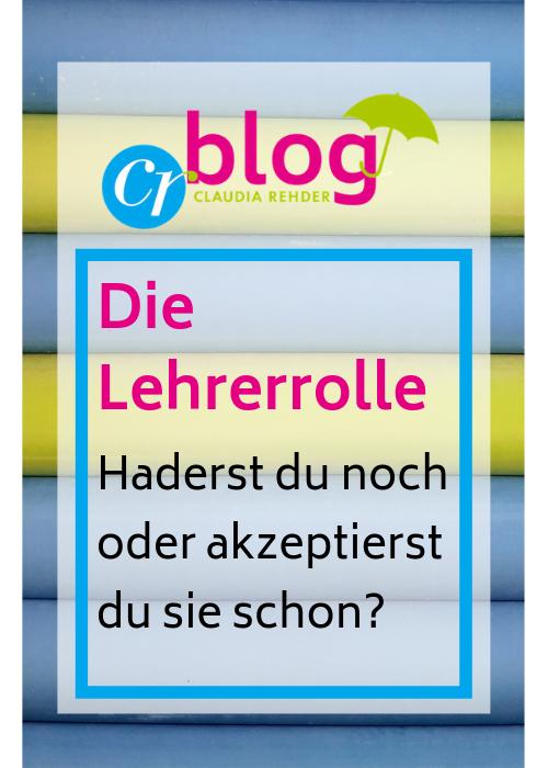 Blog-Beitrag - die Lehrerrolle - haderst du noch oder akzeptierst du sie schon?